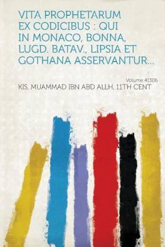 Vita Prophetarum Ex Codicibus: Qui in Monaco, Bonna, Lugd. Batav., Lipsia Et Gothana Asservantur... Volume 41306