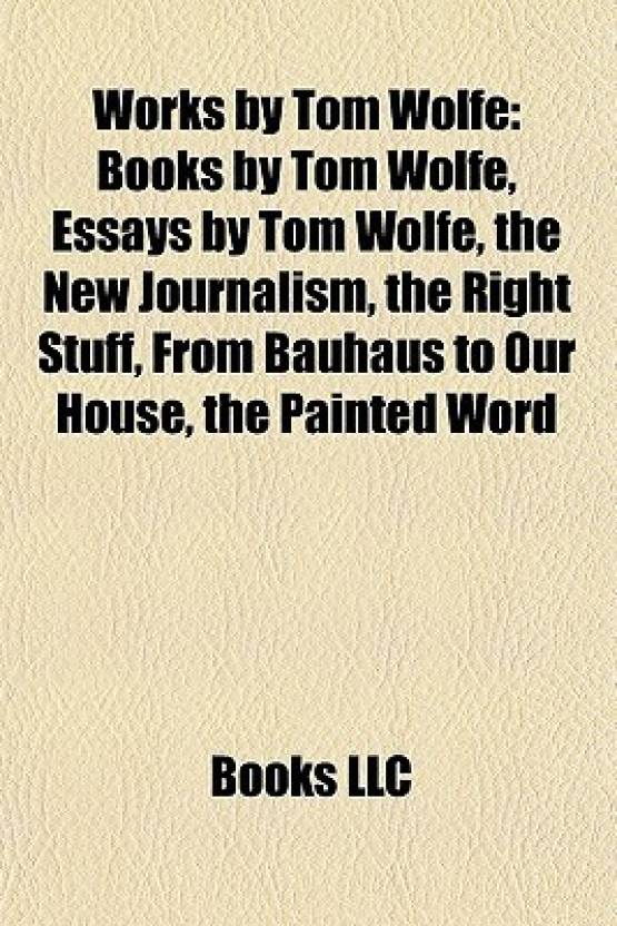 Works By Tom Wolfe Study Guide Books Essays