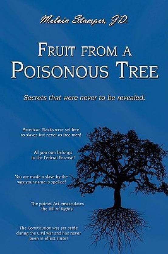Part Ii More Fruit Of Poisonous Tree >> Fruit From A Poisonous Tree Buy Fruit From A Poisonous Tree By