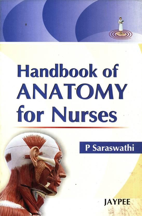 Handbook Of Anatomy For Nurses 1st Edition Buy Handbook Of Anatomy