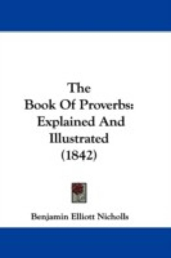 The Book of Proverbs: Explained and Illustrated (1842): Buy