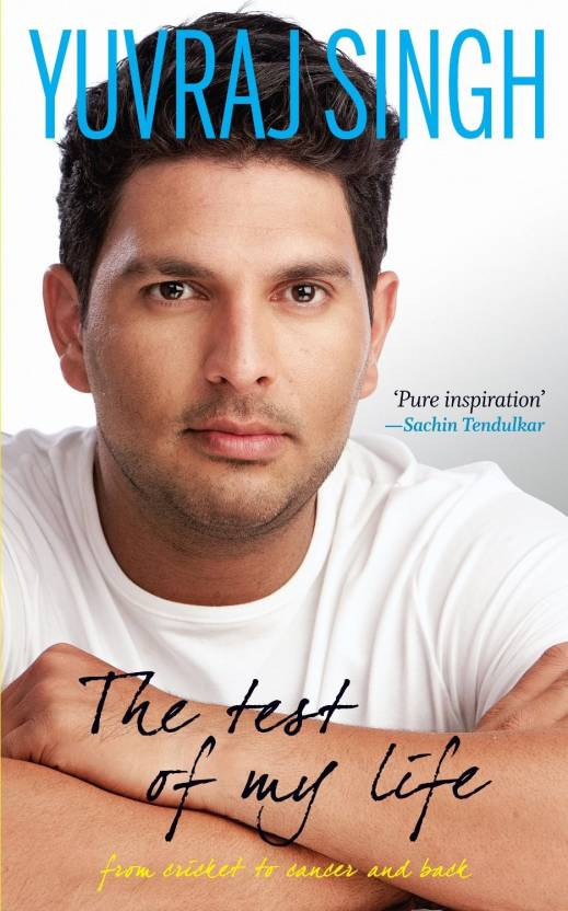 Yuvraj Singh- The Test of My life