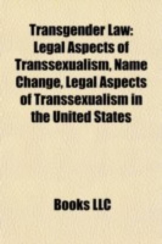 Transgender law: Legal aspects of transsexualism, Name change, Legal