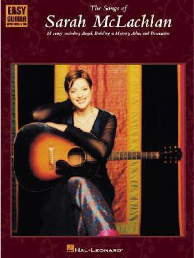 The Songs of Sarah McLachlan: Easy Guitar With Notes & Tab