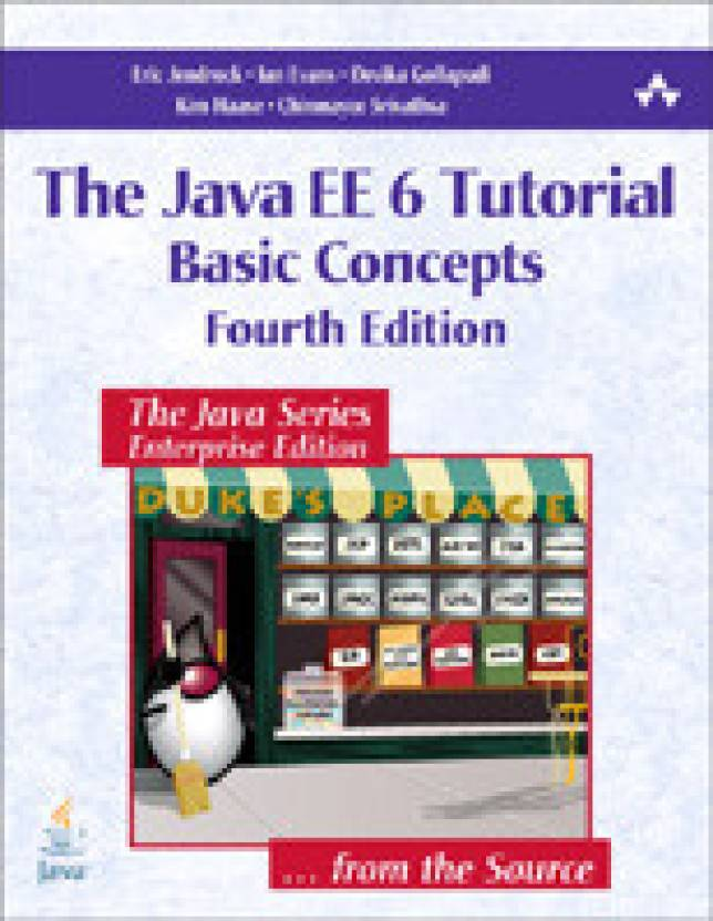 The Java EE 6 Tutorial : Basic Concepts: Buy The Java EE 6