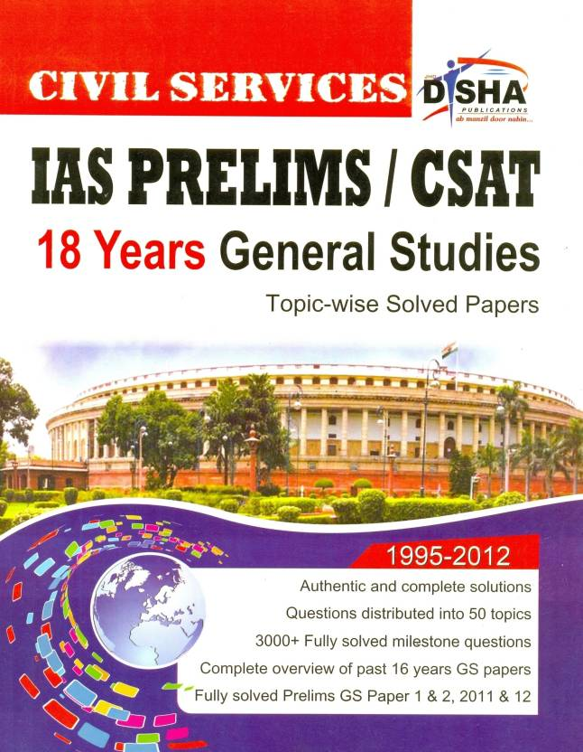 Prelims 18 Years Civil Services (IAS): General Studies Topic Wise Solved Papers (1995-2011)