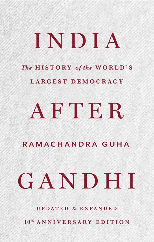 India After Gandhi : The History of the World's Largest Democracy