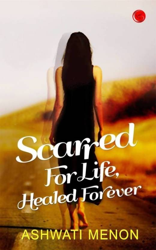 Scarred for Life, Healed Forever