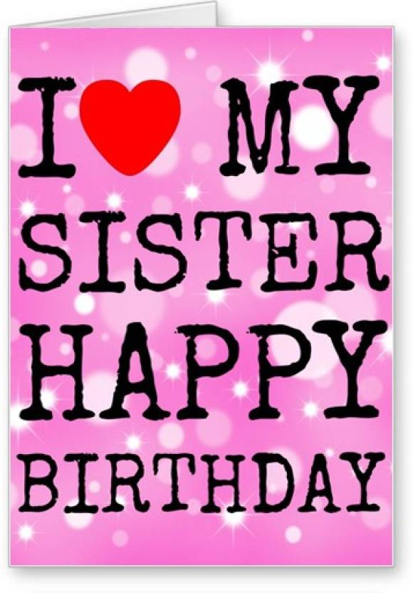Lolprint i love my sister happy birthday greeting card price in lolprint i love my sister happy birthday greeting card m4hsunfo