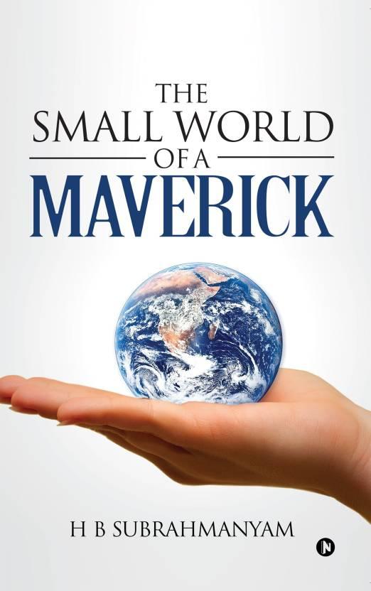 The Small World of a Maverick