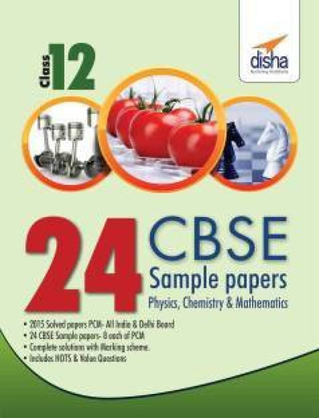 24 CBSE Sample Papers for Class 12 Physics, Chemistry, Mathematics 0 Edition