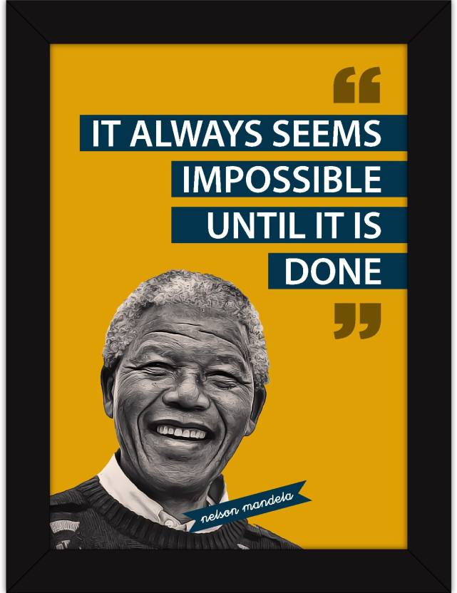 It Always Seems Impossible Nelson Mandela Fine Art Print Quotes