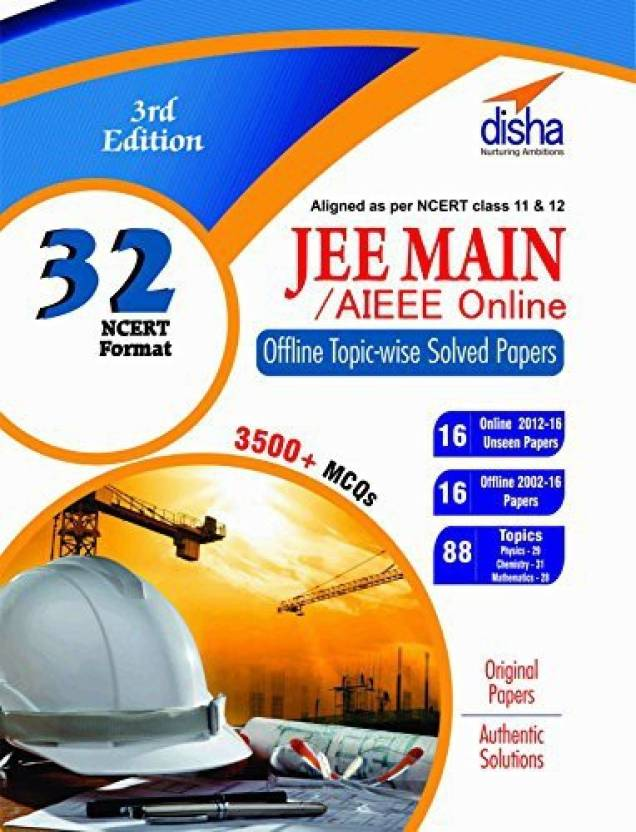 32 JEE Main/ AIEEE ONLINE & OFFLINE Topic-wise Solved Papers 3rd Edition 3 Edition