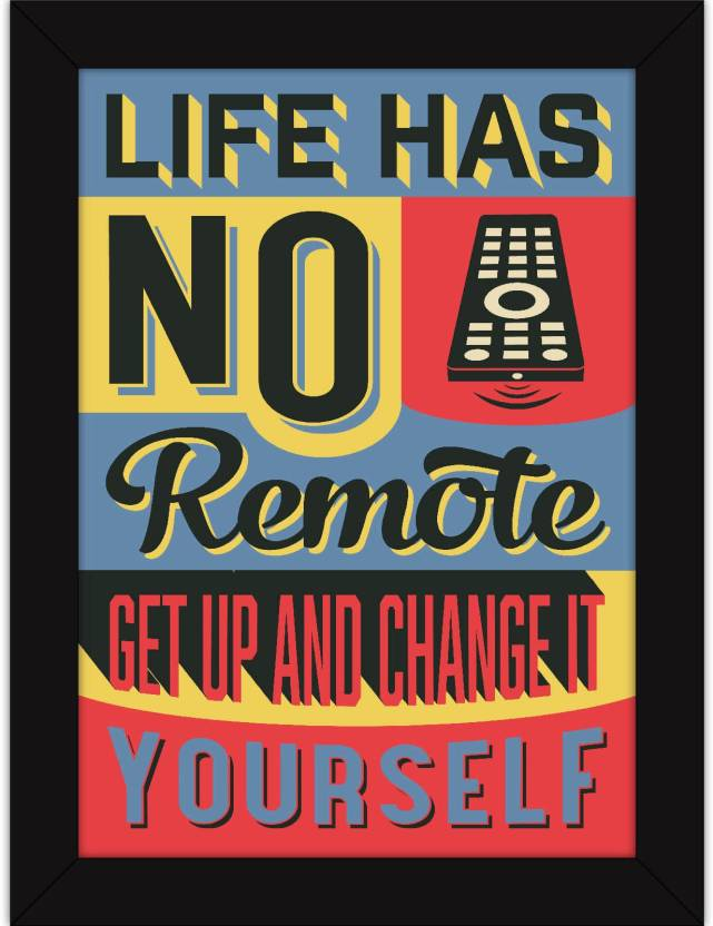 Motivation Quotes On Life Framed Posters Life Has No Remote Fine Enchanting Posters With Quotes On Life