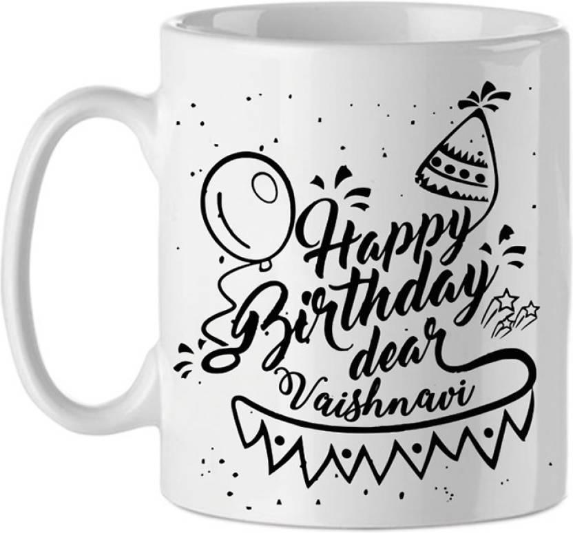 Muggies Magic Happy Birthday Vaishnavi 11 Oz Coffee Ceramic Mug