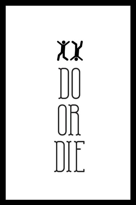 athahdesigns wall poster do or die vfwwfhbmmp paper print quotes