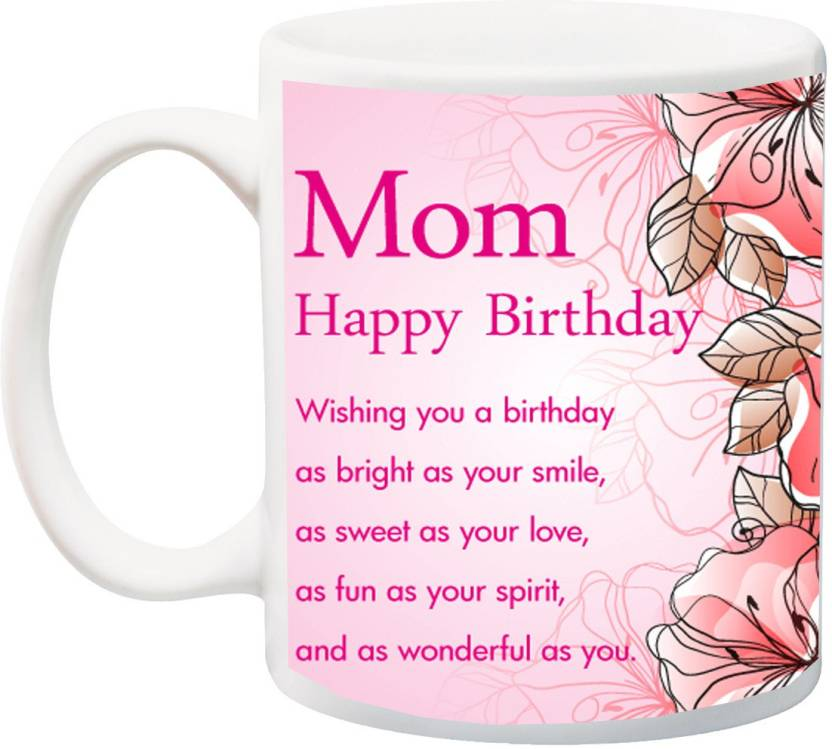 MEYOU Gift For Mum Maa Mother MummyMom Happy Birthday Wishing You A HD Print Ceramic Mug 325 Ml
