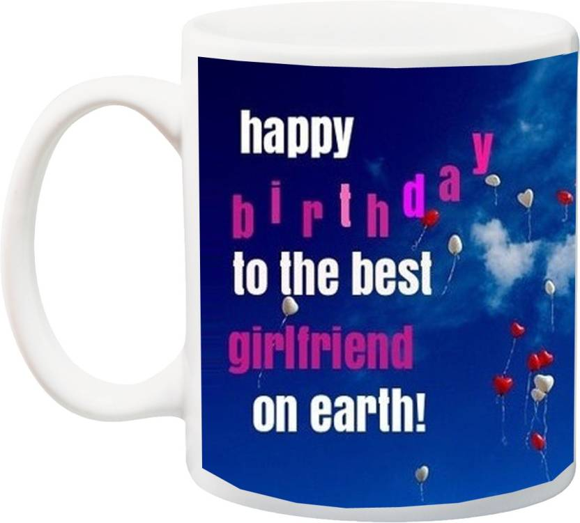 MEYOU Gift For Girlfriendhappy Birthday To The Best Girlfriend On Earth Printed Ceramic Mug 325 Ml