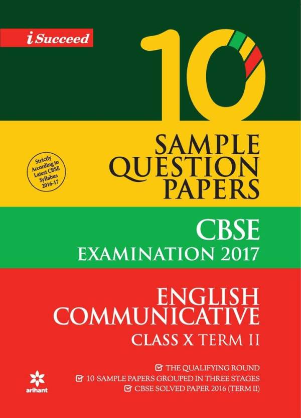 CBSE 10 Sample Question Paper - English Communicative for Class 10th Term-2(2017) : 10 Sample Question Papers