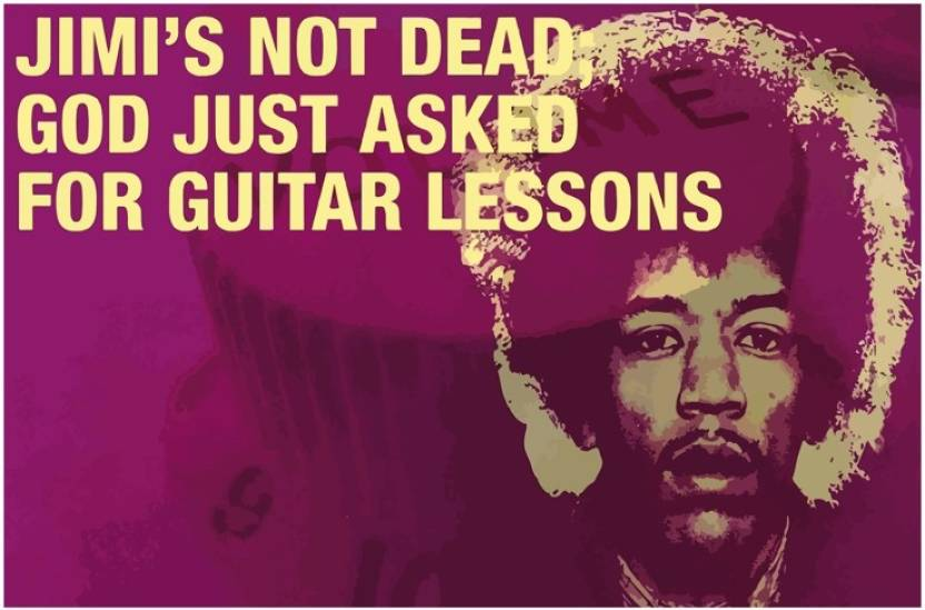 Jimi S Not Dead Jimi Hendrix Quote Poster Paper Print Music