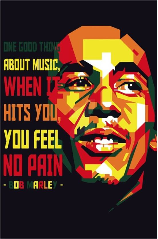 Bob Marley One Good Thing About Music When It Hits You Feel No