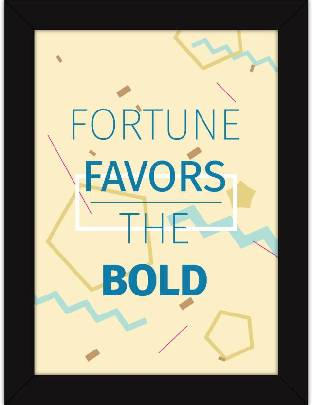 8268c4dd Motivational Posters For Room and Home - Fortune Favours The Bold Quote -  Desk And Office Wall Decor Fine Art Print (13 inch X 10 inch)