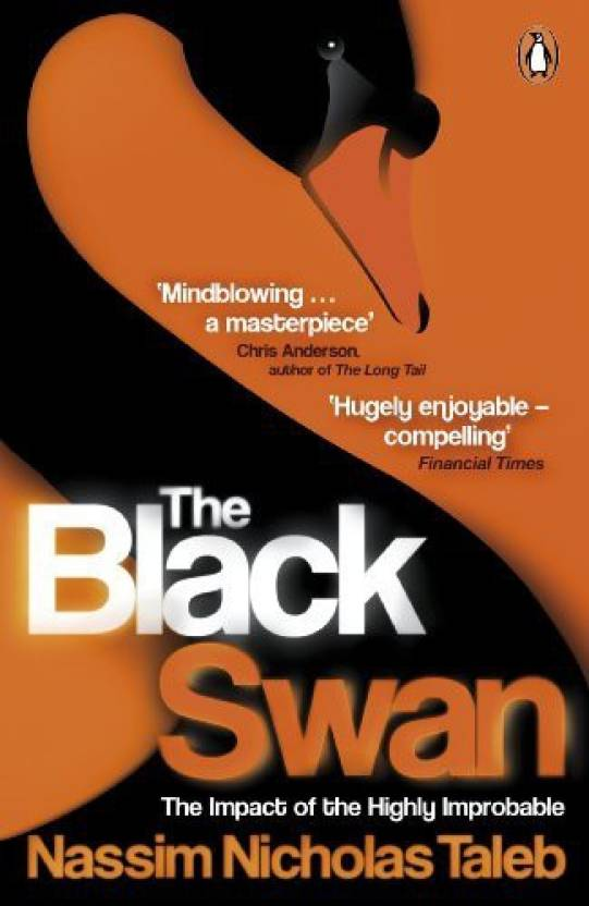 Black Swan, The : The Impact of the High