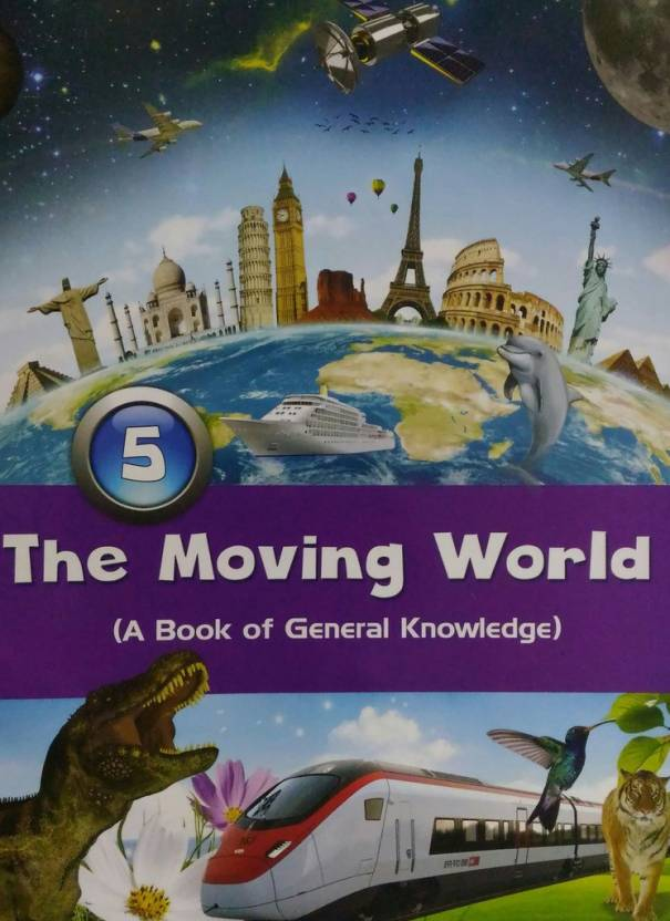 The moving world a book of generel knowledge 5 buy the moving the moving world a book of generel knowledge 5 altavistaventures Gallery