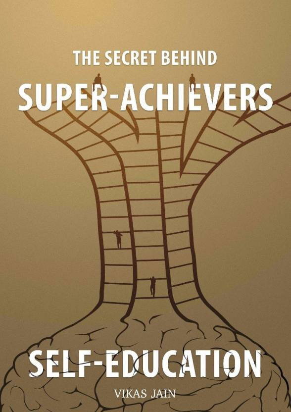 The Secret Behind Super-Achievers: Self-Education