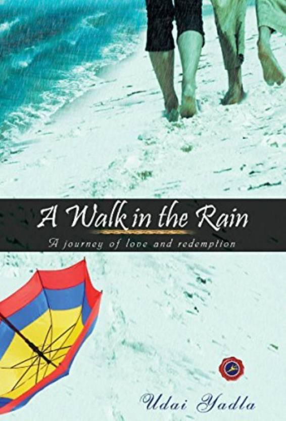 A Walk in the rain; A journey of love and redemption