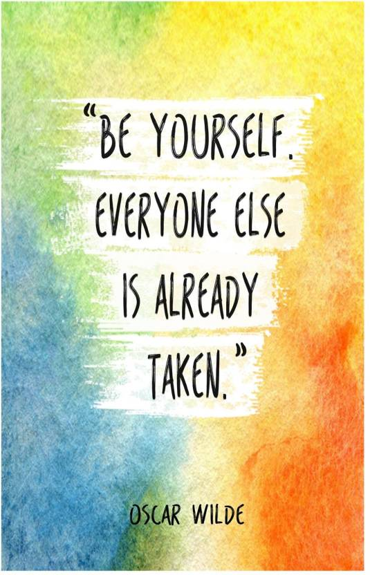 Be Yourself Everyone Else Is Already Taken By Oscar Wilde Quote