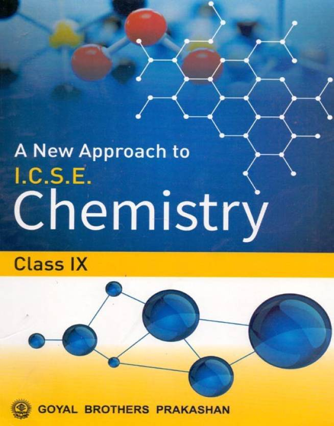 A New Approach To I C S E  Chemistry Part 1 Class - 9: Buy A
