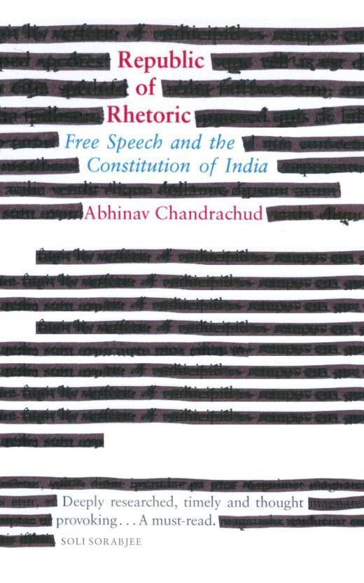 Republic of Rhetoric : Free Speech and the Constitution of India