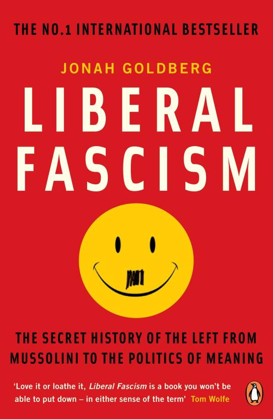 Liberal Fascism: Buy Liberal Fascism by Jonah, Goldberg at