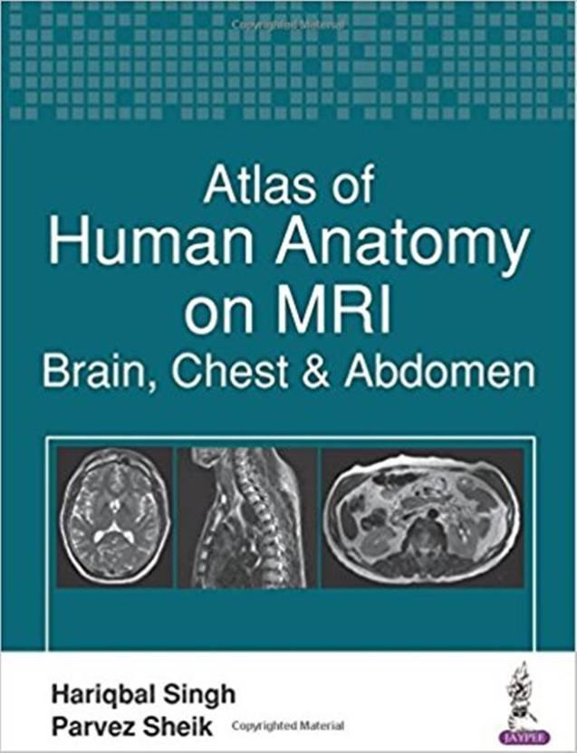 Atlas of Human Anatomy on MRI: Brain, Chest & Abdomen - Buy Atlas of ...