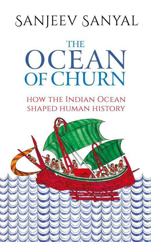The Ocean of Churn : How the Indian Ocean Shaped Human History