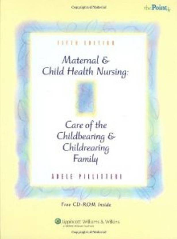 40c5218a478b8 Maternal And Child Health Nursing: Care Of The Childbearing And  Childrearing Family 5th Edition (English, Hardcover, Adele Pillitteri)