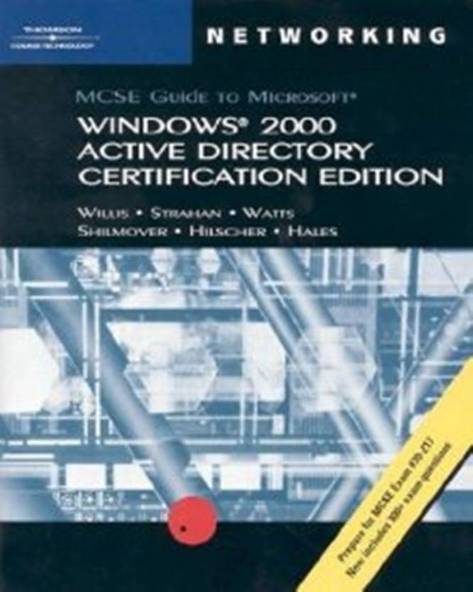 70 217 Certification Edition Mcse Guide To Microsoft Windows 2000