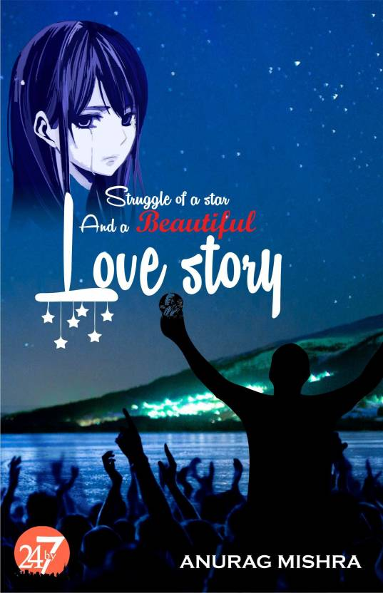 cea409d8a Struggle of a star and Beautiful Love Story (English, Paperback, Anurag  Mishra)