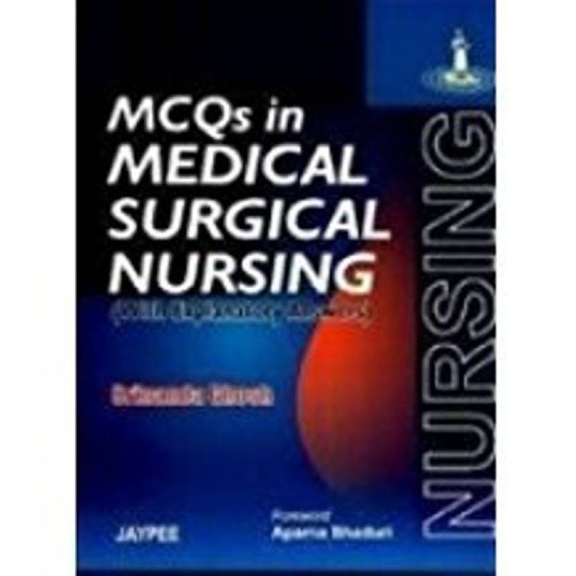 MCQS IN MEDICAL SURGICAL NURSING (WITH EXPLANATORY ANSWERS