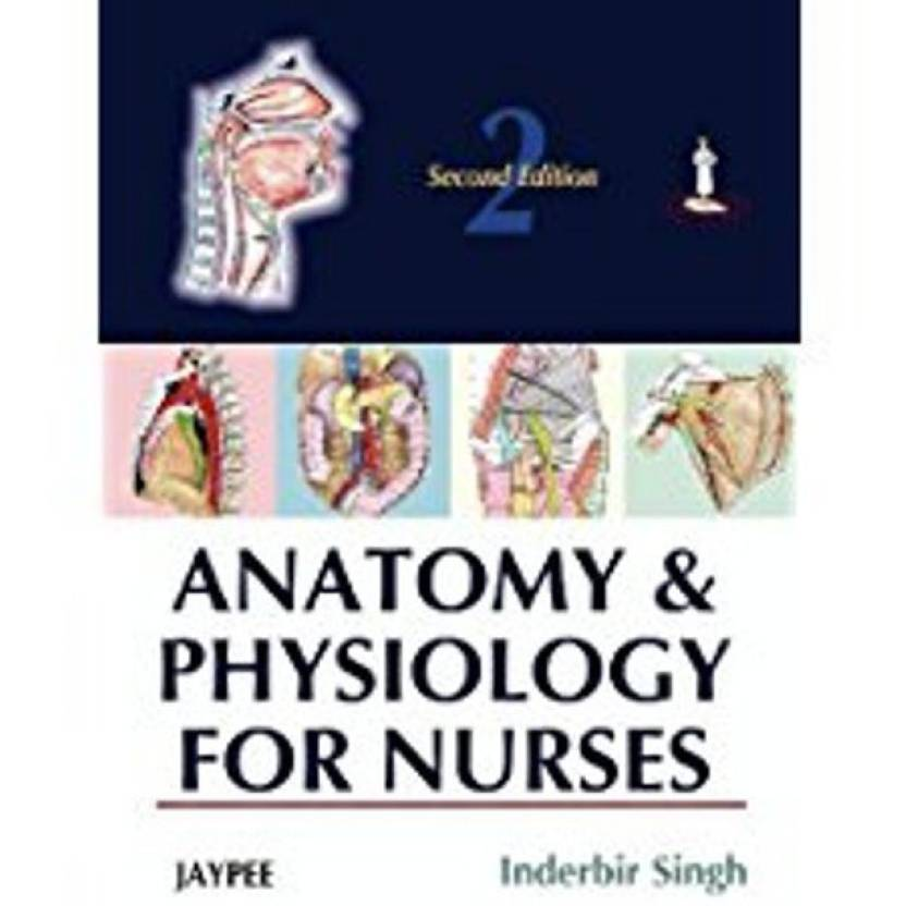 Anatomy and Physiology for Nurses 2nd Edition - Buy Anatomy and ...