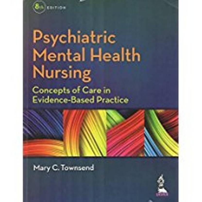 Psychiatric Mental Health Nursing Concepts Of Care In Evidence Based