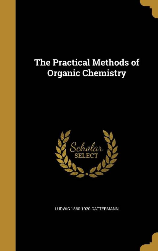 The Practical Methods of Organic Chemistry - Buy The