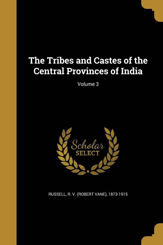 The Tribes and Castes of the Central Provinces of India Volume 1