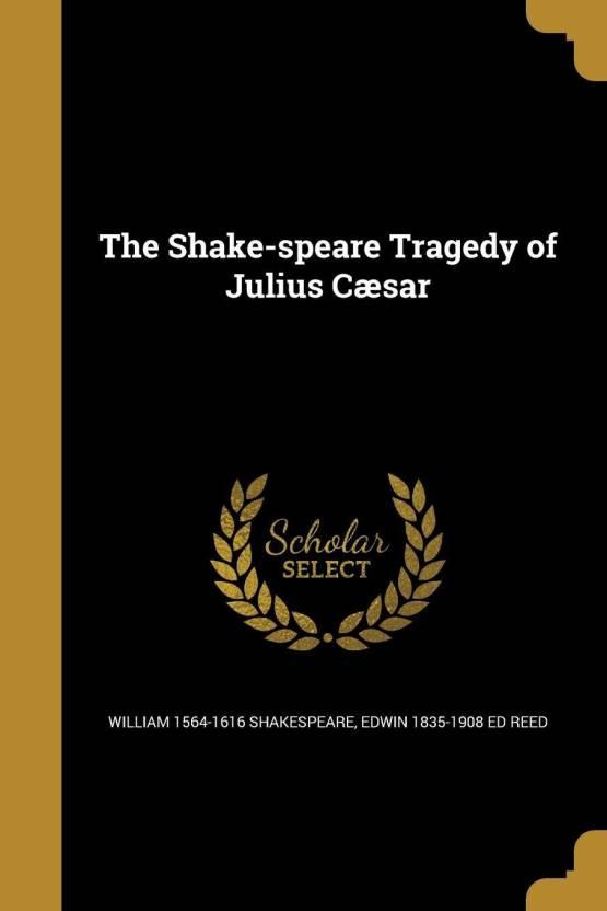 The Shake-speare Tragedy of Julius Cæsar: Buy The Shake