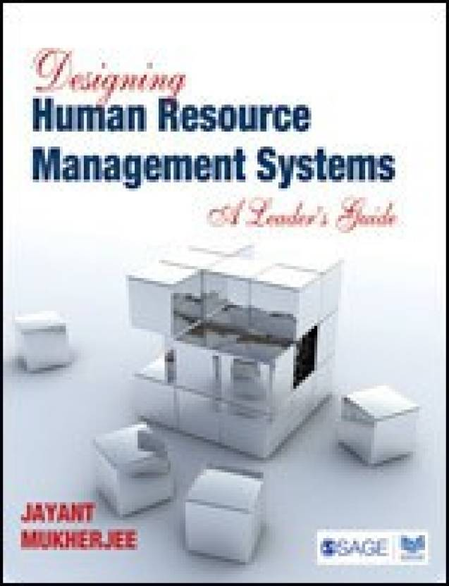 Designing Human Resource Management Systems: A Leader's Guide