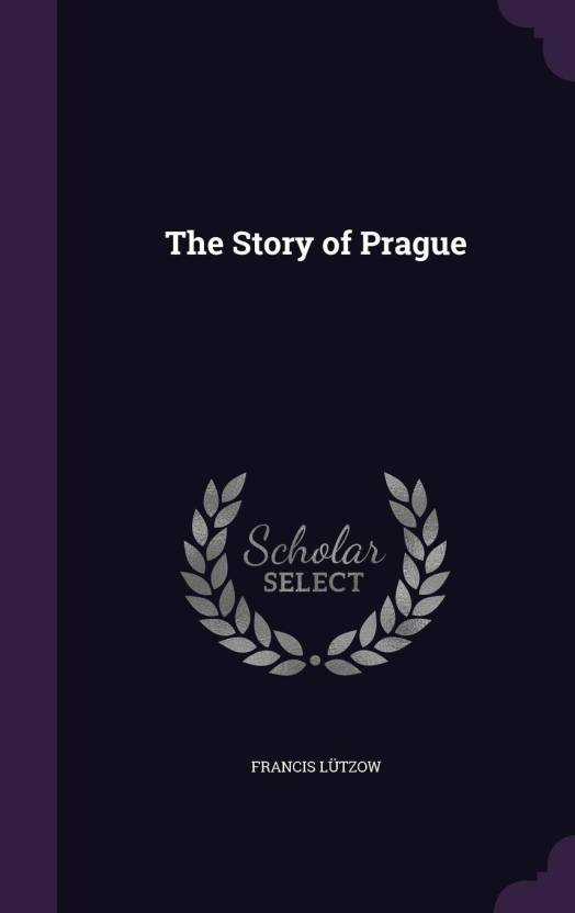 The Story Of Prague Buy The Story Of Prague Online At Best Prices