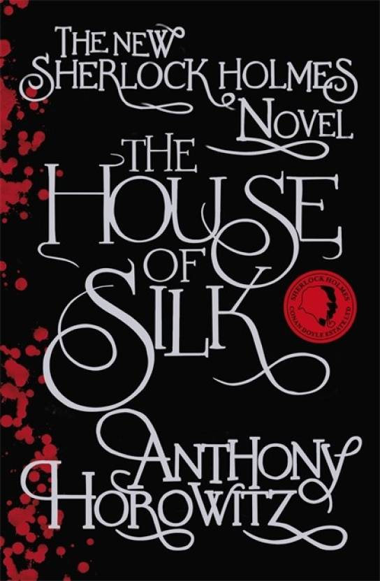 The House of Silk: The Bestselling Sherlock Holmes Novel