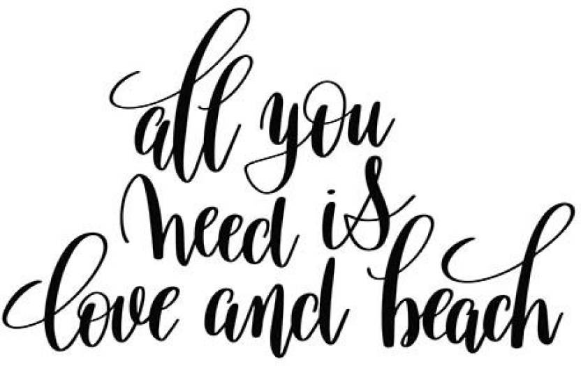 Posters All You Need Is Love And Beach Quote Printed Poster