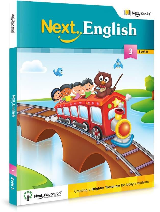 Next English - Level 3 - Book A : CBSE ENGLISH CLASS 3 BOOK